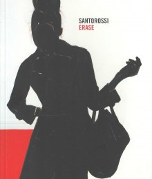 SANTOROSSI  // ERASE //