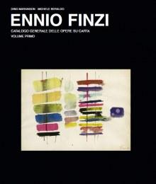 ENNIO FINZI. Catalogo generale opere su carta. vol. I