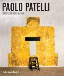 PAOLO PATELLI  Dipingere ogni giorno OPERE 1960-2014
