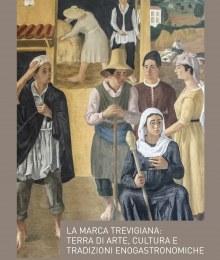 La Marca trevigiana: terra di arte, cultura e tradizioni enogastronomiche